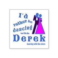 "Dancing With Derek Square Sticker 3"" x 3"""