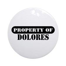 Property of Dolores Ornament (Round)