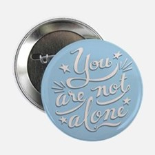 """Not Alone 2.25"""" Button"""