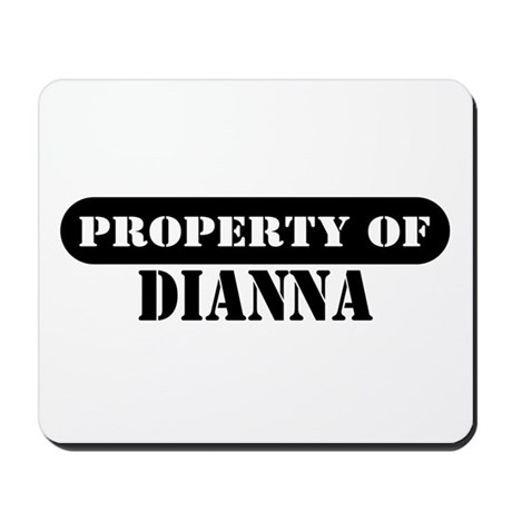 Property of Dianna Mousepad