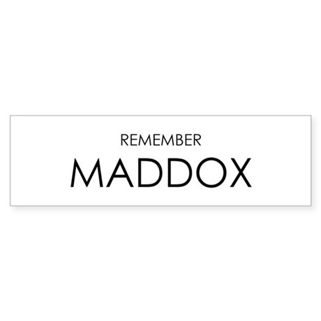 Remember Maddox Bumper Sticker