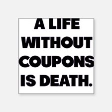 A Life Without Coupons Is Death Sticker
