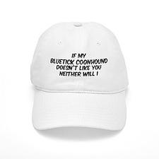 If my Bluetick Coonhound Baseball Cap