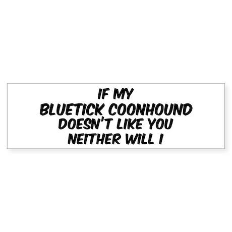 If my Bluetick Coonhound Bumper Sticker