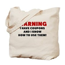 I Have Coupons And I Know How To Use Them Tote Bag