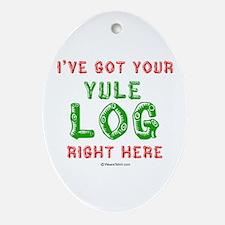 I've got your Yule Log -  Oval Ornament