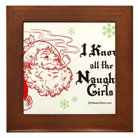 I know all the naughty girls - Framed Tile