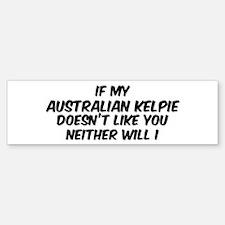 If my Australian Kelpie Bumper Bumper Bumper Sticker