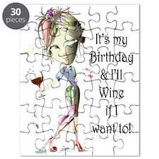 Its my Birthday and Ill Wine if I want to! Puzzle