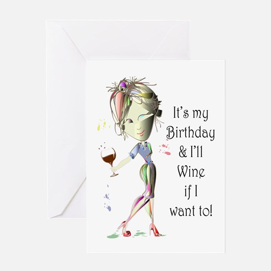 Its my Birthday and Ill Wine if I want to! Greetin