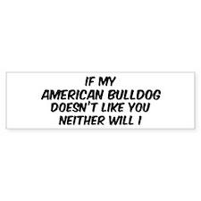 If my American Bulldog Bumper Bumper Sticker