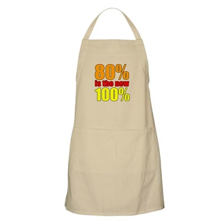 80% is the new 100% Apron