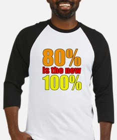 80% is the new 100% Baseball Jersey