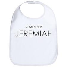 Remember Jeremiah Bib