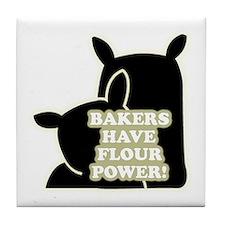 Bakers Have Flour Power Tile Coaster