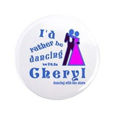 "Dancing With Cheryl 3.5"" Button"