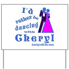 Dancing With Cheryl Yard Sign