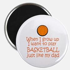 Basketball...just like DAD Magnet