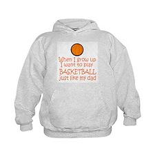 Basketball...just like DAD Hoodie