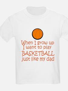 Basketball...just like DAD Kids T-Shirt