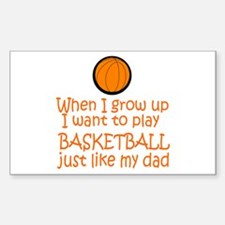 Basketball...just like DAD Rectangle Decal