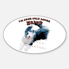 Wild about HAIRY Oval Decal