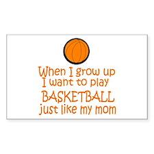 Basketball...just like MOM Rectangle Sticker