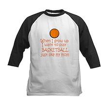 Basketball...just like MOM Tee