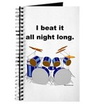 DRUMMER I beat it all night long Journal