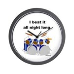 DRUMMER I beat it all night long Wall Clock