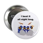 DRUMMER I beat it all night long Button