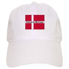 Danish by Marriage Baseball Cap
