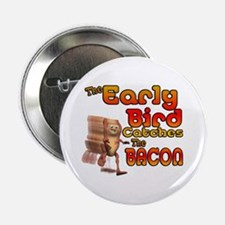 "Funny Early Bird Catches The Bacon 2.25"" Button"