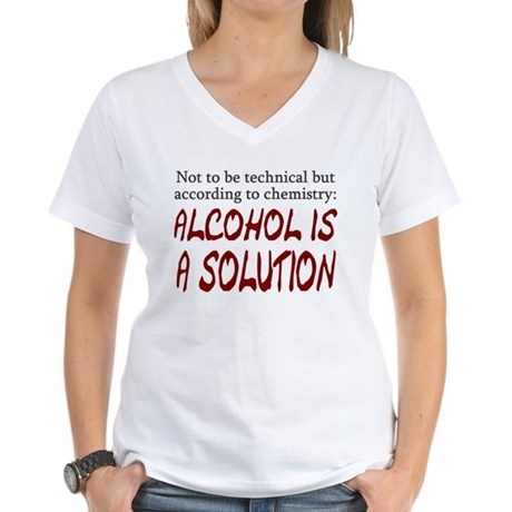 Chemistry Alcohol is Solution Women's V-Neck T-Shi