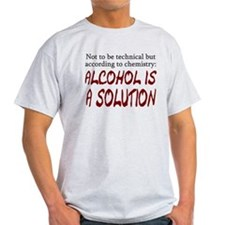 Chemistry Alcohol is Solution T-Shirt