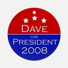 Dave for President Ornament (Round)