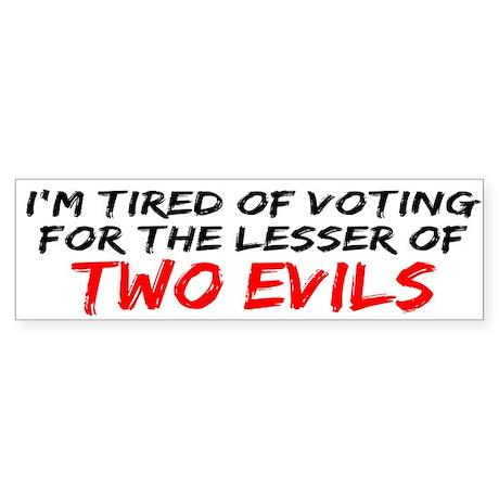 I'm Tired of Voting Bumper Sticker