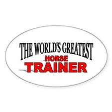 """""""The World's Greatest Horse Trainer"""" Decal"""