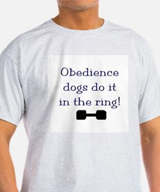obedience dogs do it in the T-Shirt