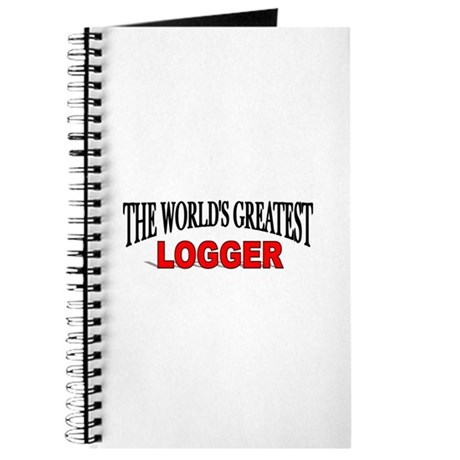 """""""The World's Greatest Logger"""" Journal"""