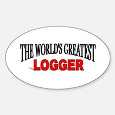 """The World's Greatest Logger"" Oval Decal"