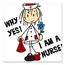 """Why Yes I Am A Nurse Square Car Magnet 3"""" x 3"""""""