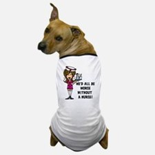 Worse Without a Nurse Dog T-Shirt