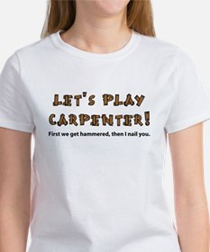 Let's Play Carpenter Women's T-Shirt