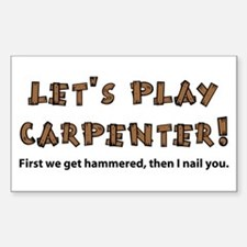 Let's Play Carpenter Rectangle Bumper Stickers