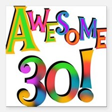 "Awesome 30 Birthday Square Car Magnet 3"" x 3"""