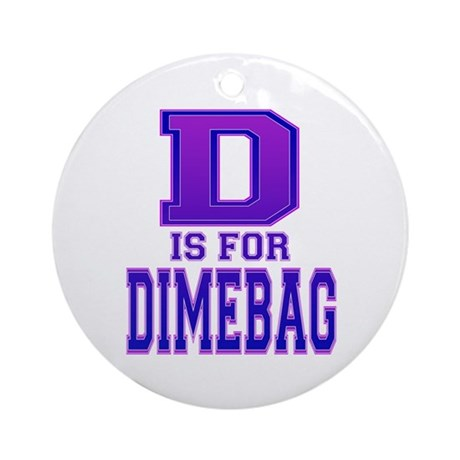 D is for Dimebag Ornament (Round)