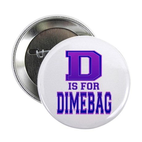 D is for Dimebag Button