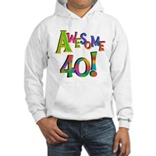 Awesome 40 Birthday Hoodie