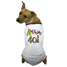 Awesome 40 Birthday Dog T-Shirt